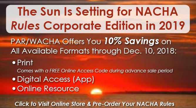 NACHA Announces Sun-Setting of 2019 Rules Corporate Edition
